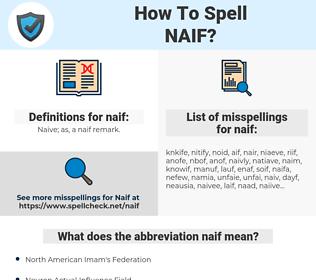 naif, spellcheck naif, how to spell naif, how do you spell naif, correct spelling for naif