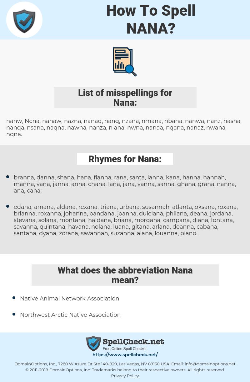 Nana, spellcheck Nana, how to spell Nana, how do you spell Nana, correct spelling for Nana