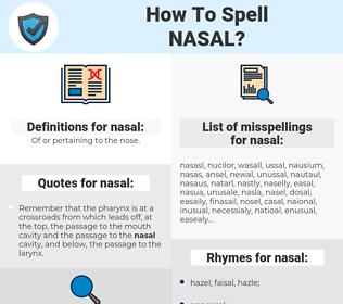 nasal, spellcheck nasal, how to spell nasal, how do you spell nasal, correct spelling for nasal
