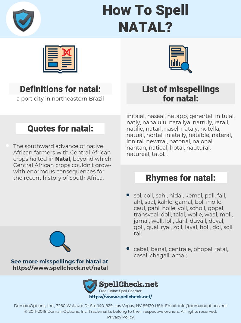 natal, spellcheck natal, how to spell natal, how do you spell natal, correct spelling for natal