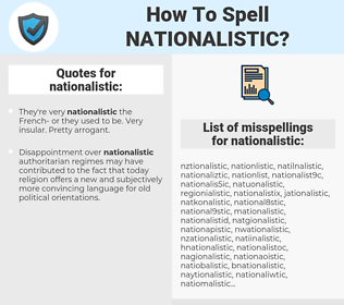 nationalistic, spellcheck nationalistic, how to spell nationalistic, how do you spell nationalistic, correct spelling for nationalistic