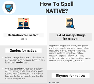 native, spellcheck native, how to spell native, how do you spell native, correct spelling for native