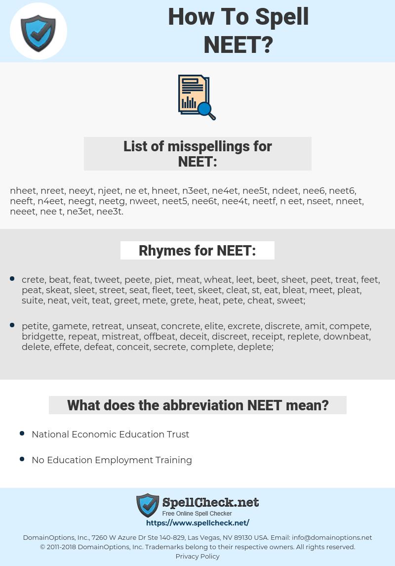 NEET, spellcheck NEET, how to spell NEET, how do you spell NEET, correct spelling for NEET