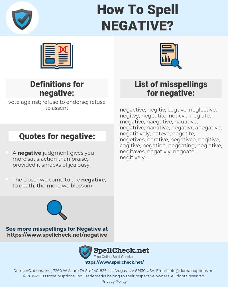 negative, spellcheck negative, how to spell negative, how do you spell negative, correct spelling for negative