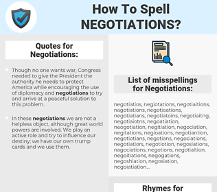 Negotiations, spellcheck Negotiations, how to spell Negotiations, how do you spell Negotiations, correct spelling for Negotiations