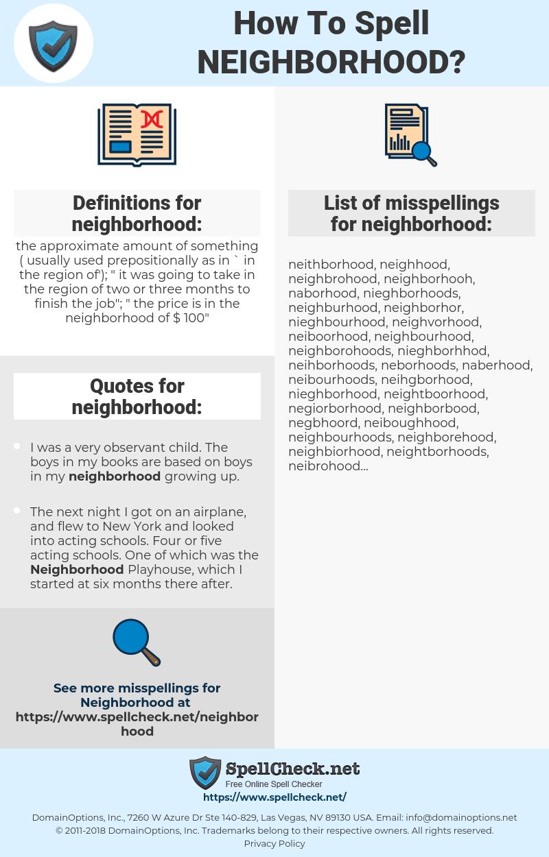 neighborhood, spellcheck neighborhood, how to spell neighborhood, how do you spell neighborhood, correct spelling for neighborhood