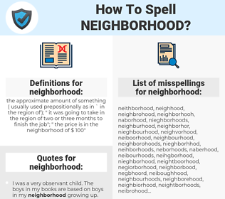 neighborhood, spellcheck neighborhood, how to spell neighborhood, how do you spell neighborhood, correct spelling for neighborhood