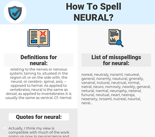 neural, spellcheck neural, how to spell neural, how do you spell neural, correct spelling for neural