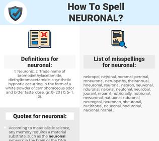 neuronal, spellcheck neuronal, how to spell neuronal, how do you spell neuronal, correct spelling for neuronal