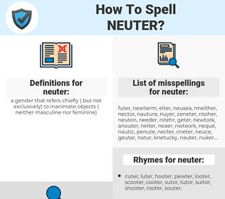 neuter, spellcheck neuter, how to spell neuter, how do you spell neuter, correct spelling for neuter