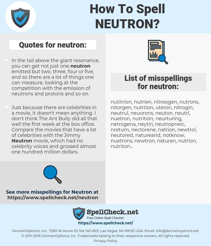 neutron, spellcheck neutron, how to spell neutron, how do you spell neutron, correct spelling for neutron