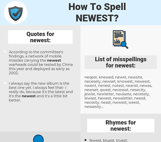 newest, spellcheck newest, how to spell newest, how do you spell newest, correct spelling for newest