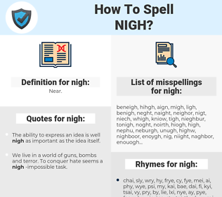 nigh, spellcheck nigh, how to spell nigh, how do you spell nigh, correct spelling for nigh
