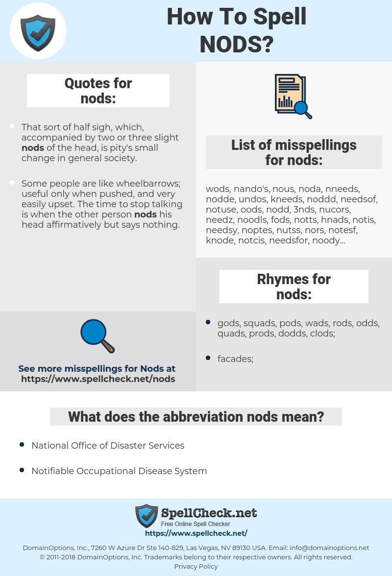nods, spellcheck nods, how to spell nods, how do you spell nods, correct spelling for nods