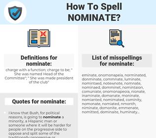 nominate, spellcheck nominate, how to spell nominate, how do you spell nominate, correct spelling for nominate