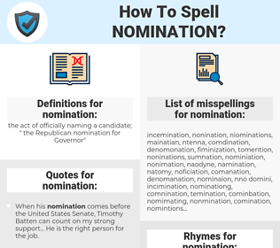 nomination, spellcheck nomination, how to spell nomination, how do you spell nomination, correct spelling for nomination