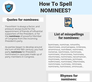 nominees, spellcheck nominees, how to spell nominees, how do you spell nominees, correct spelling for nominees