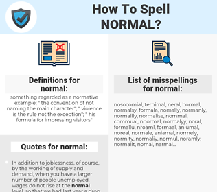 normal, spellcheck normal, how to spell normal, how do you spell normal, correct spelling for normal
