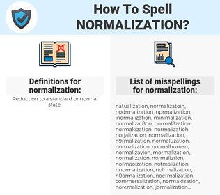 normalization, spellcheck normalization, how to spell normalization, how do you spell normalization, correct spelling for normalization