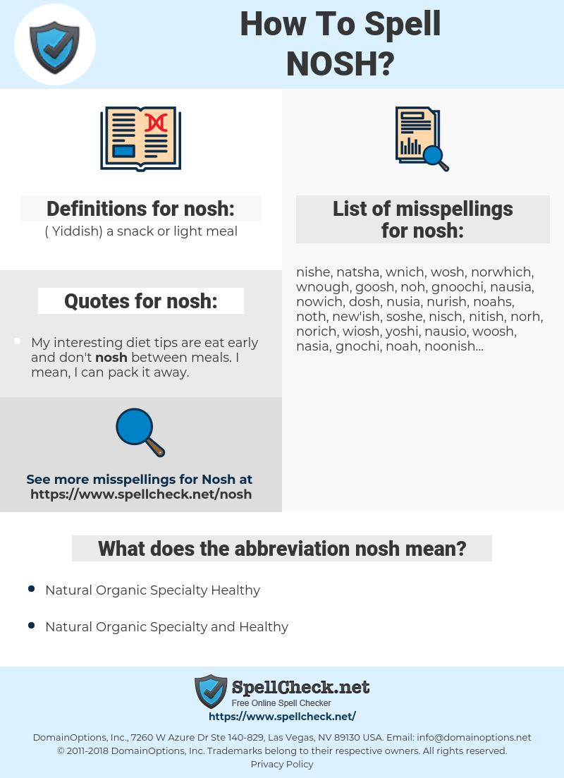 nosh, spellcheck nosh, how to spell nosh, how do you spell nosh, correct spelling for nosh