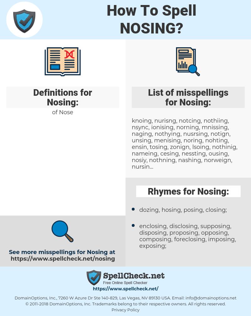Nosing, spellcheck Nosing, how to spell Nosing, how do you spell Nosing, correct spelling for Nosing