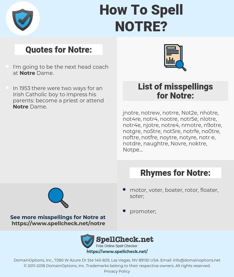 Notre, spellcheck Notre, how to spell Notre, how do you spell Notre, correct spelling for Notre