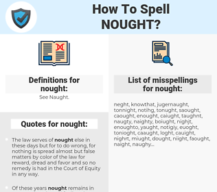 nought, spellcheck nought, how to spell nought, how do you spell nought, correct spelling for nought