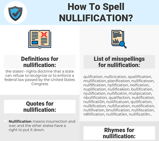 nullification, spellcheck nullification, how to spell nullification, how do you spell nullification, correct spelling for nullification