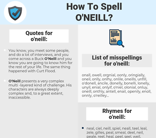 o'neill, spellcheck o'neill, how to spell o'neill, how do you spell o'neill, correct spelling for o'neill