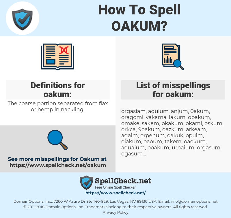 oakum, spellcheck oakum, how to spell oakum, how do you spell oakum, correct spelling for oakum