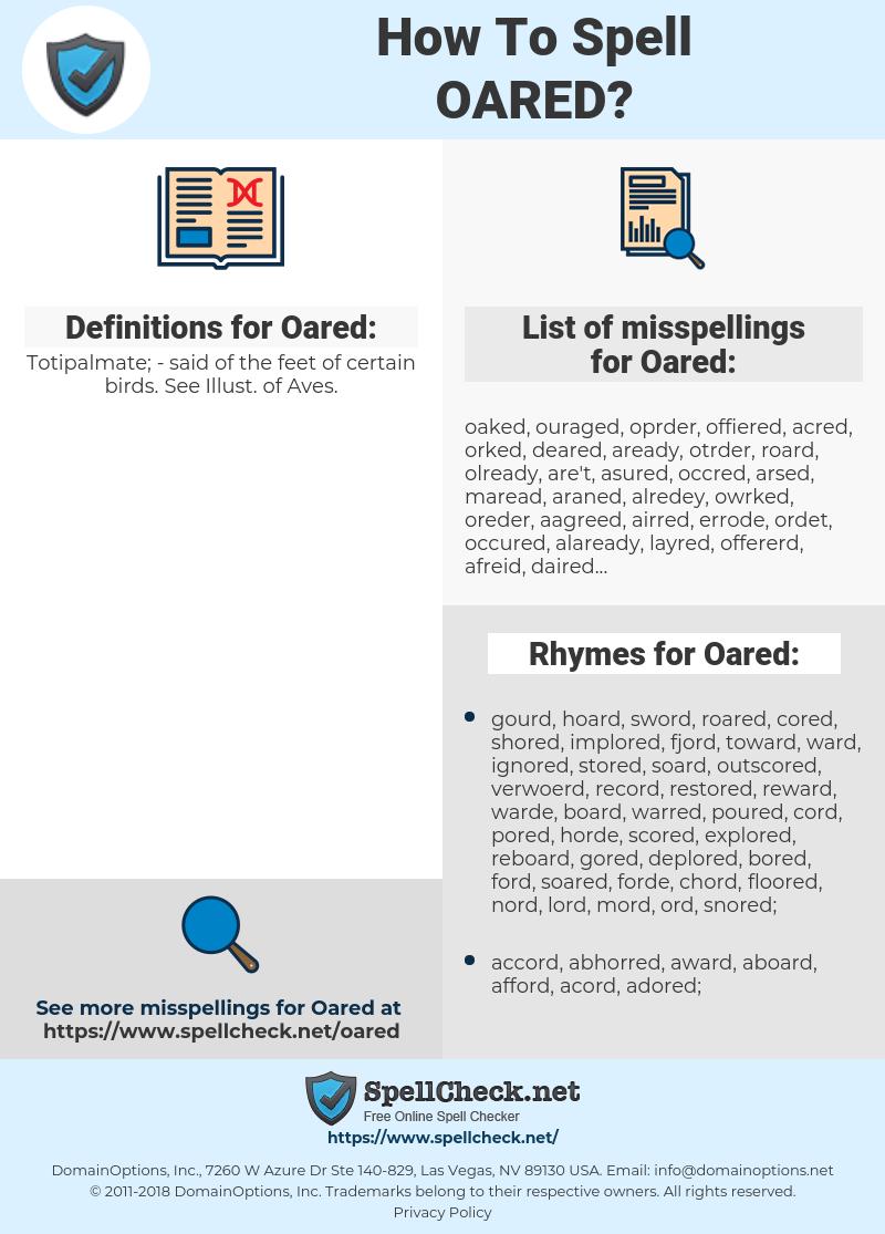 Oared, spellcheck Oared, how to spell Oared, how do you spell Oared, correct spelling for Oared