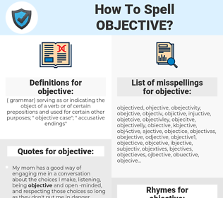 objective, spellcheck objective, how to spell objective, how do you spell objective, correct spelling for objective