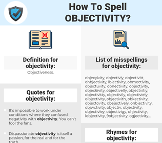 objectivity, spellcheck objectivity, how to spell objectivity, how do you spell objectivity, correct spelling for objectivity