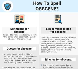 obscene, spellcheck obscene, how to spell obscene, how do you spell obscene, correct spelling for obscene