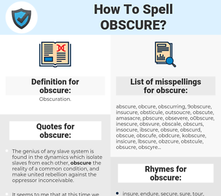 obscure, spellcheck obscure, how to spell obscure, how do you spell obscure, correct spelling for obscure