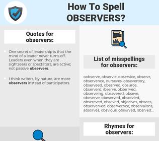 observers, spellcheck observers, how to spell observers, how do you spell observers, correct spelling for observers