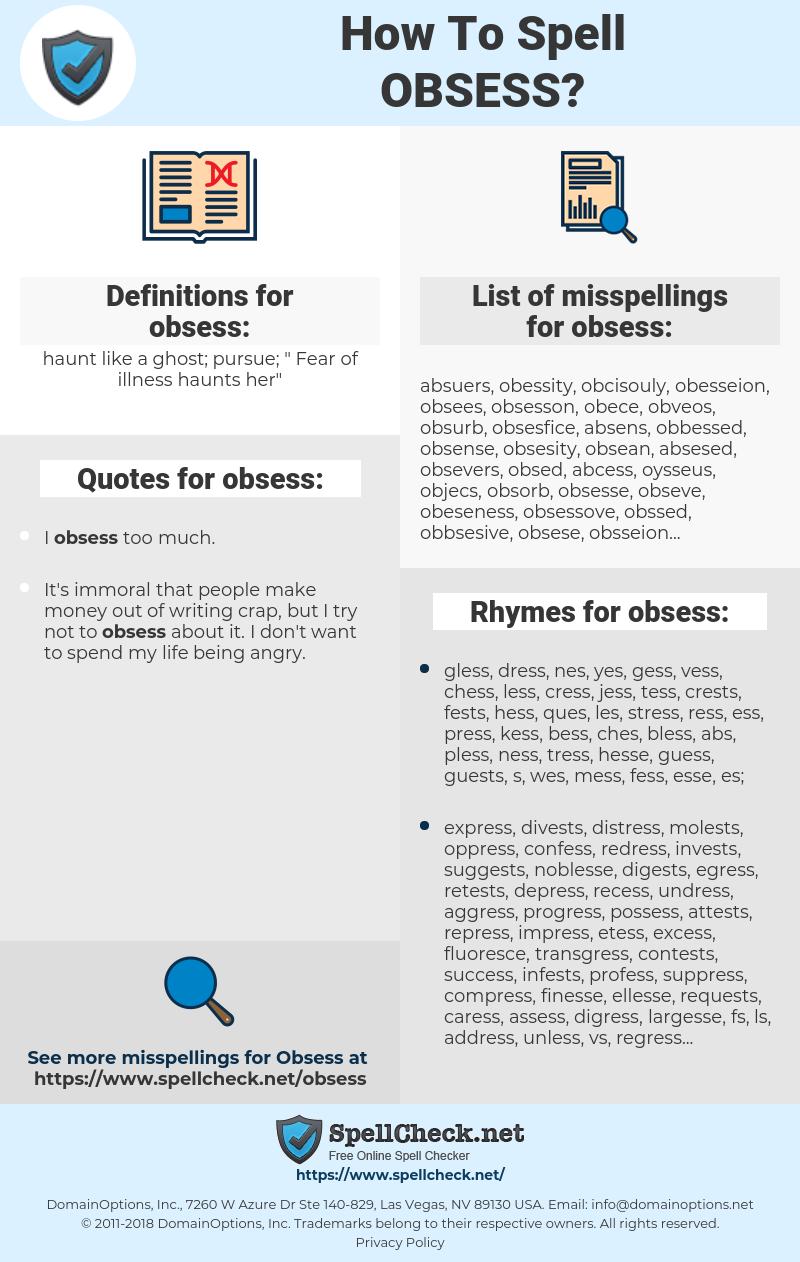 obsess, spellcheck obsess, how to spell obsess, how do you spell obsess, correct spelling for obsess