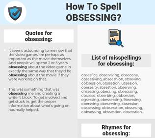 obsessing, spellcheck obsessing, how to spell obsessing, how do you spell obsessing, correct spelling for obsessing