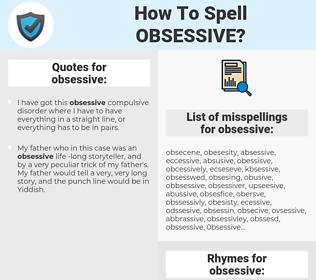 obsessive, spellcheck obsessive, how to spell obsessive, how do you spell obsessive, correct spelling for obsessive