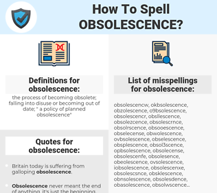 obsolescence, spellcheck obsolescence, how to spell obsolescence, how do you spell obsolescence, correct spelling for obsolescence