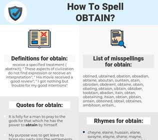 obtain, spellcheck obtain, how to spell obtain, how do you spell obtain, correct spelling for obtain