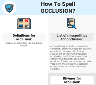 occlusion, spellcheck occlusion, how to spell occlusion, how do you spell occlusion, correct spelling for occlusion