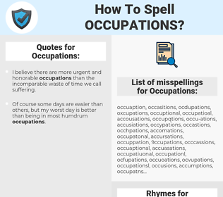 Occupations, spellcheck Occupations, how to spell Occupations, how do you spell Occupations, correct spelling for Occupations