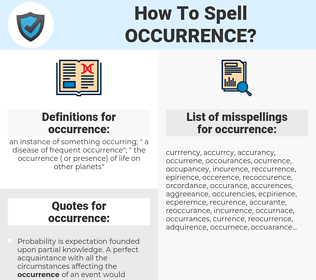 occurrence, spellcheck occurrence, how to spell occurrence, how do you spell occurrence, correct spelling for occurrence