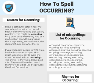 Occurring, spellcheck Occurring, how to spell Occurring, how do you spell Occurring, correct spelling for Occurring
