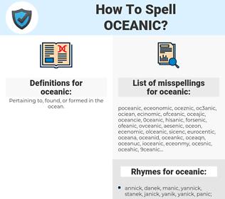oceanic, spellcheck oceanic, how to spell oceanic, how do you spell oceanic, correct spelling for oceanic