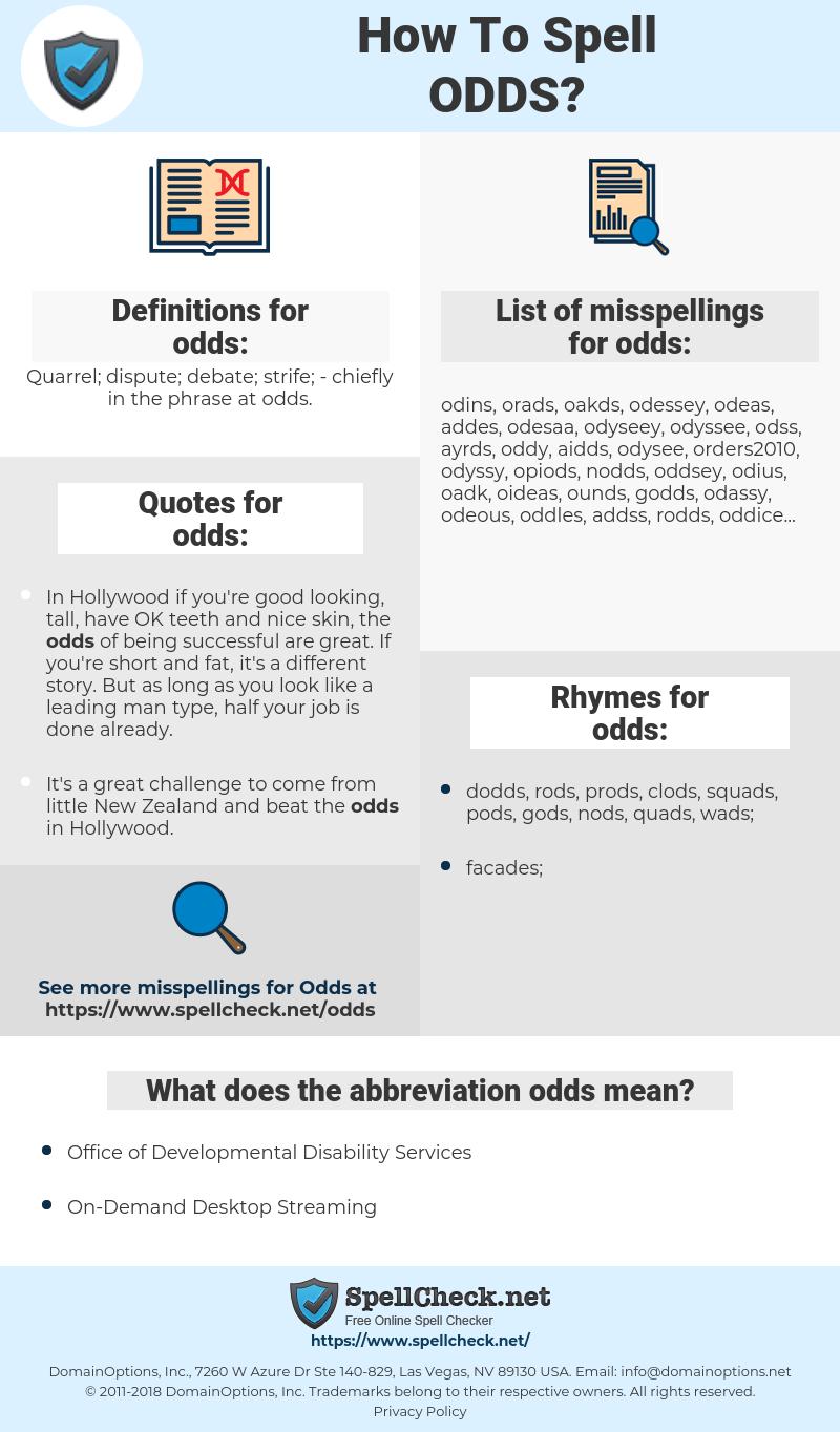 odds, spellcheck odds, how to spell odds, how do you spell odds, correct spelling for odds
