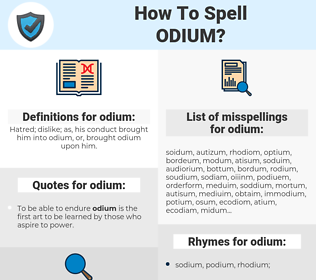odium, spellcheck odium, how to spell odium, how do you spell odium, correct spelling for odium