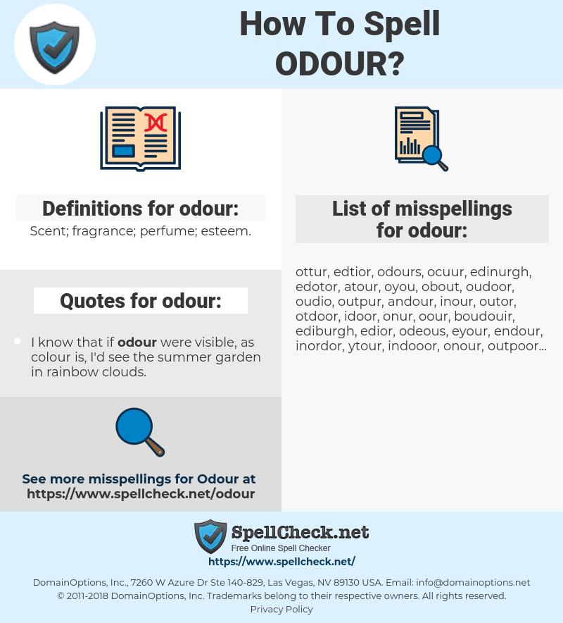 odour, spellcheck odour, how to spell odour, how do you spell odour, correct spelling for odour