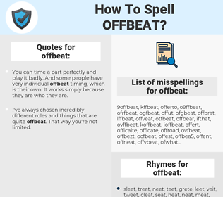 offbeat, spellcheck offbeat, how to spell offbeat, how do you spell offbeat, correct spelling for offbeat